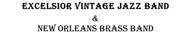 Excelsior Vintage Jazz band & New Orleans Brass Band